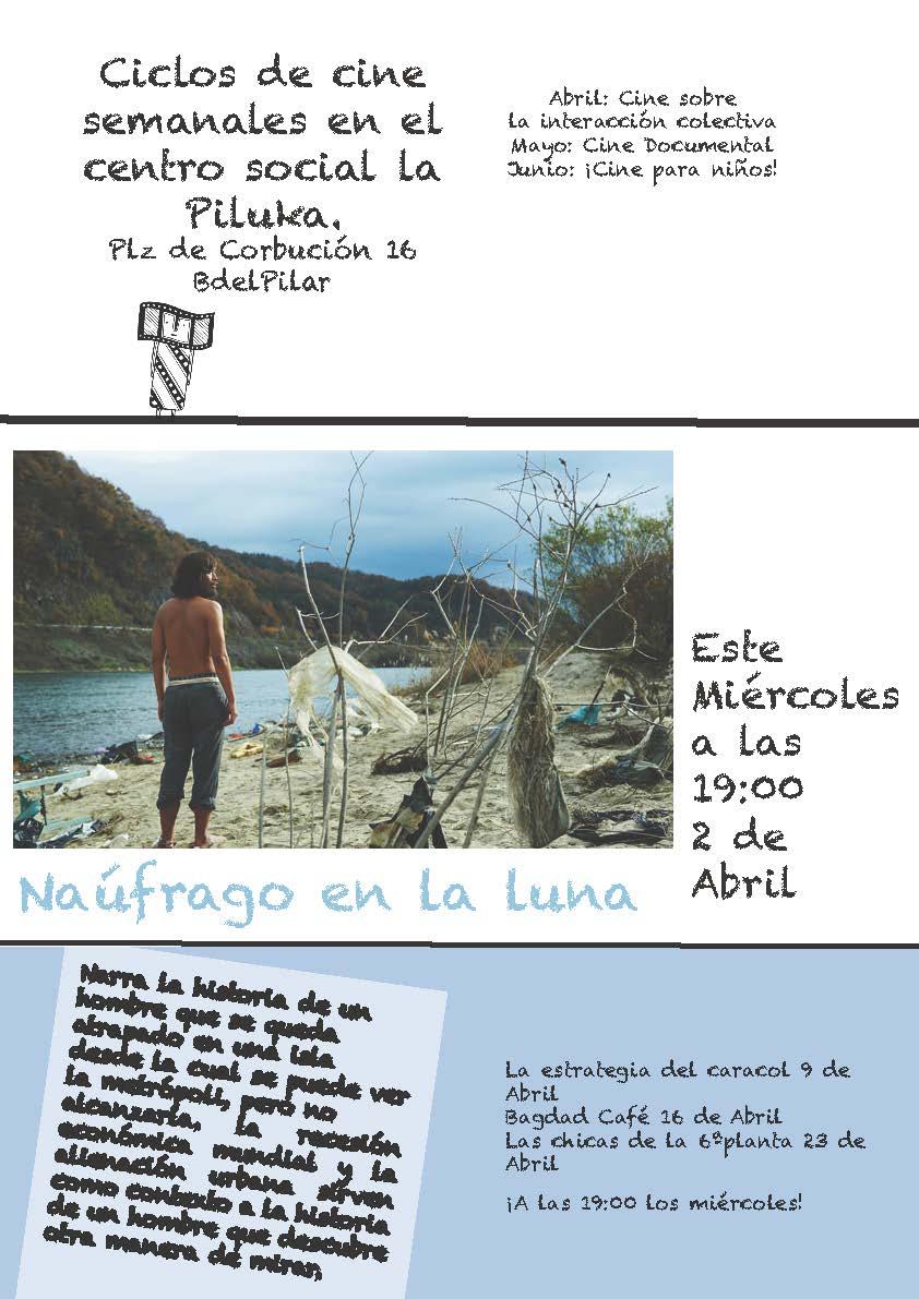Con NÁUFRAGO EN LA LUNA comienza el ciclo de Abril, dedicado a la interacción colectiva. Los siguientes títulos serán La estrategia del Caracol (9 de abril), Badgad Café (16 de […]