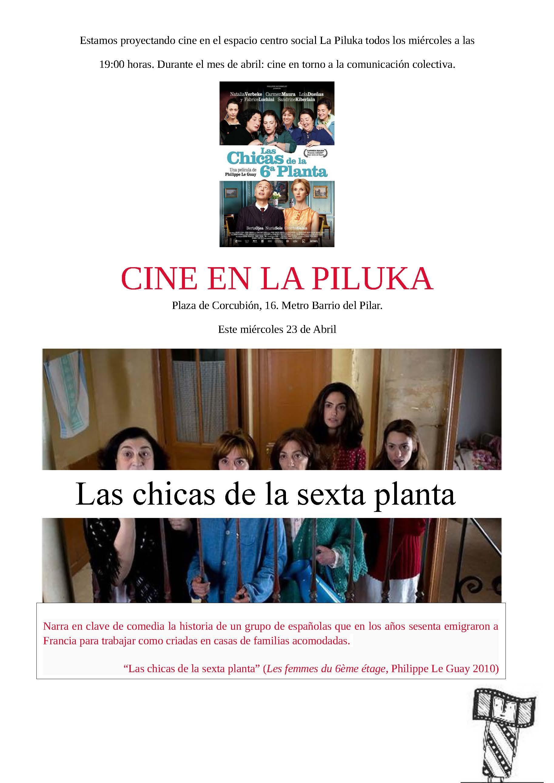 Este miércoles 23 en la piluka tenemos nueva sesión de cine. A las 7 de la tarde se proyecta la pelicula Las chicas de la sexta planta que narra en […]