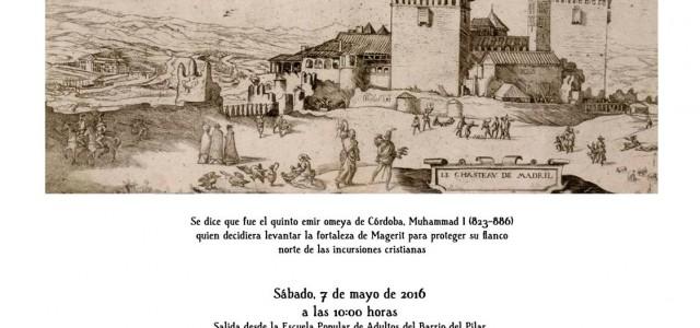 """Paseo por el Madrid medieval. """"Se dice que fuel el quinto emir omeya de Córdoba, Muhammad I (823-886) quien decidiera levantar la fortaleza de Magerit para proteger su flanco note […]"""