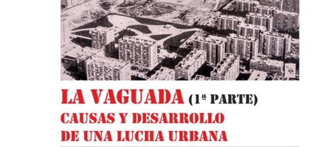 VIERNES 27 de enero de 2017 – 6:30 tarde 2º Encuentro sobre la Historia del Barrio del Pilar: La Vaguada (1ª parte) Causas y desarrollo de una lucha urbana Escuela […]