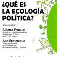 Desde el C.S.A. La Piluka os invitamos a participar en la charla-coloquio que hemos organizado sobre Ecología Política. Intervendrán: - Alberto Fraguas (Coordinador del observatorio de Ecología Política de ATTAC […]