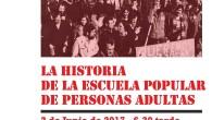 2 de junio de 2017 a las 18:30 5º Encuentro Historia Barrio del Pilar: La historia de la Escuela Popular de Personas Adultas