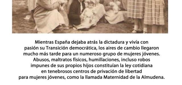 """""""Mientras España dejaba atrás la dictadura y vivía con pasión su Transición democrática, los aires de cambio llegaron mucho más tarde para un numeroso grupo de mujeres jóvenes. Abusos, maltratos […]"""