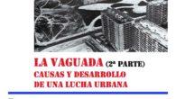 La Vaguada: Causas y desarrollo de una lucha urbana (2ª parte) miércoles día13 de diciembrede 2017 a las18:00 tercerencuentro sobrela historia del Barrio del Pilarque tendrá lugar en elCCLa Vaguada. […]