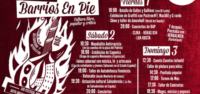 """Este año el Festival por la Autoorganización de los Barrios recibirá el subnombre de """"Festival Barrios en Pie"""". El programa del Festival es: *Viernes 1* 18:30? Batalla gallinas -Conciertos (20:30) […]"""