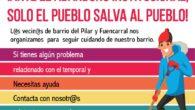 Ante la inacción institucional, l@s vecin@s de barrio del Pilar nos organizamos para seguir cuidando de nuestro barrio. Si puedes ayudar o tienes algún problema relacionado con el temporal contacta […]