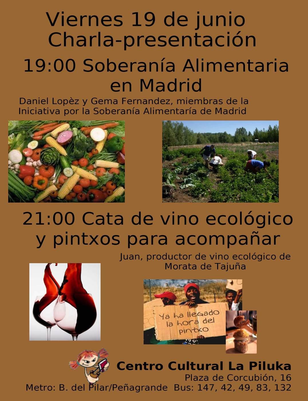 Viernes 19 de junio Charla Presentación ISA Madrid – Iniciativa por la Soberanía Alimentaria en Madrid 19:00 Soberanía Alimentaria en Madrid Daniel Lopèz y Gema Fernandez, miembras de la Iniciativa […]