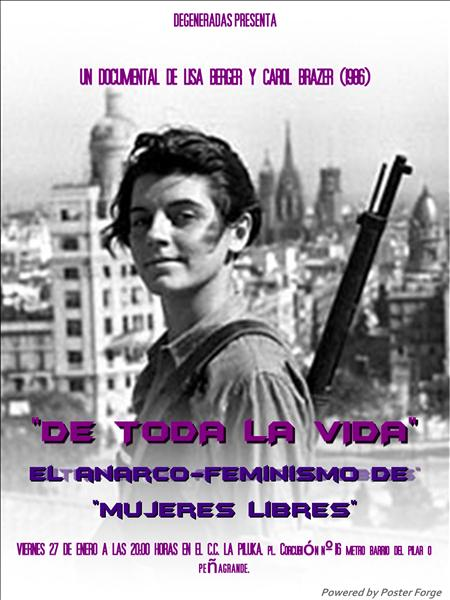 """El anarco-feminismo de """"Mujeres Libres"""" Veremos """"De toda la Vida"""", un documental de Lisa Berger y Carol Brazer Viernes 27 de Enero, 20h. en la Piluka"""